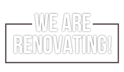 We are renovating!